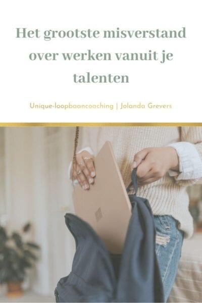 Het grootste misverstand over werken vanuit je talenten | Uniqie-loopbaancoaching