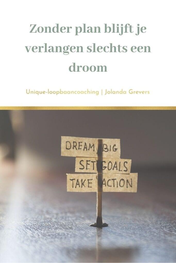 Zonder plan blijft je verlangen slechts een droom | Uniqie-loopbaancoaching