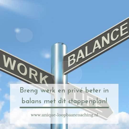 Breng werk en privé beter in balans met dit stappenplan!