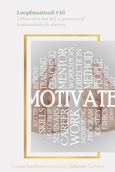 loopbaandoelen | Hoe blijf je gemotiveerd | Unique-loopbaancoaching