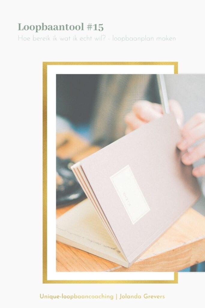 loopbaanplan maken |Hoe bereik ik wat ik echt wil? | 4 stappenplan | Unique-loopbaancoaching-2